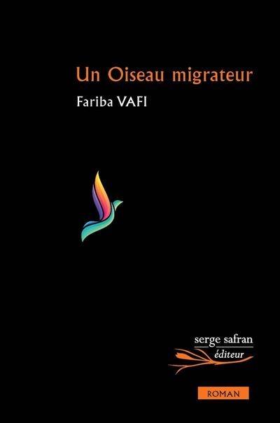 «پرنده من»، نخستین رمان فریبا وفی با ترجمه کریستف بالایی به زبان فرانسه ترجمه شد